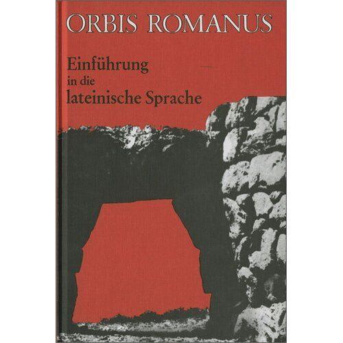 Heinrich Schmeken - Orbis Romanus: Einführung in die lateinische Sprache: Latein als 3. Fremdsprache, Lateinkurse in der S II - Preis vom 20.10.2020 04:55:35 h