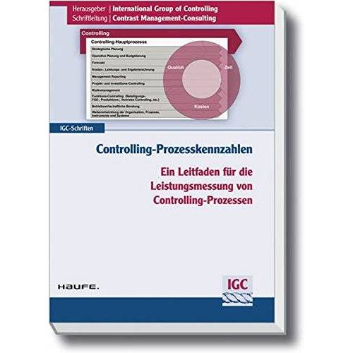 International International Group of Controlling (IGC) - Controlling-Prozesskennzahlen - Preis vom 20.10.2020 04:55:35 h
