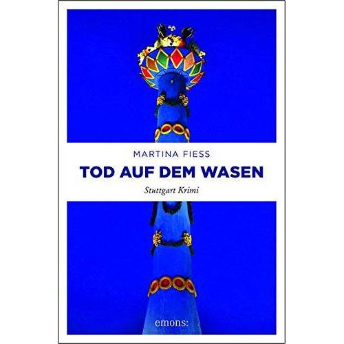 Martina Fiess - Tod auf dem Wasen: Stuttgart Krimi - Preis vom 14.01.2021 05:56:14 h