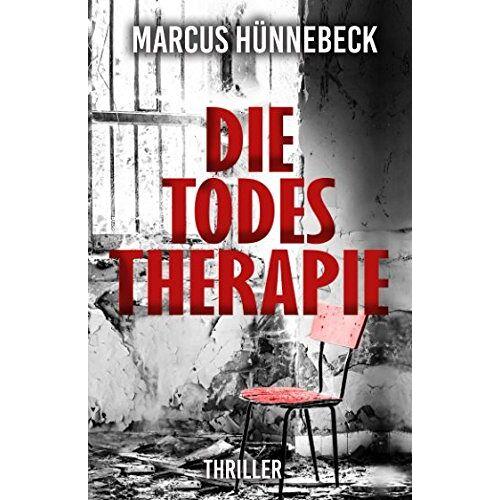 Marcus Hünnebeck - Die Todestherapie: Thriller - Preis vom 10.05.2021 04:48:42 h