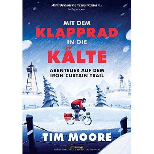 Tim Moore - Mit dem Klapprad in die Kälte: Abenteuer auf dem Iron Curtain Trail - Preis vom 03.07.2020 04:57:43 h