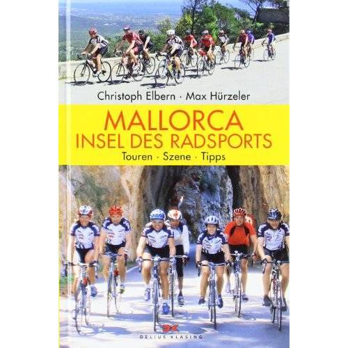Max Hürzeler - Mallorca - Insel des Radsports: Touren - Szene - Tipps - Preis vom 21.10.2020 04:49:09 h