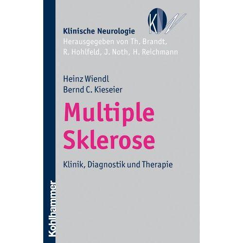 Heinz Wiendl - Multiple Sklerose: Klinik, Diagnostik und Therapie (Klinische Neurologie) - Preis vom 11.05.2021 04:49:30 h