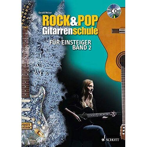 Gerald Weiser - Rock & Pop Gitarrenschule für Einsteiger, 2 Bde. m. Audio-CDs, Bd.2: für Einsteiger. Band 2. Gitarre. Lehrbuch mit CD. (Schott Pro Line) - Preis vom 18.01.2021 06:04:29 h