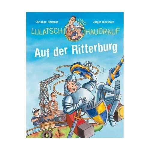 Christian Tielmann - Lulatsch und Haudrauf - Auf der Ritterburg - Preis vom 05.09.2020 04:49:05 h