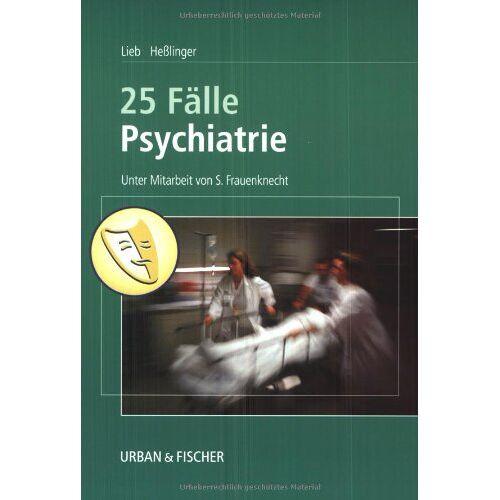 Klaus Lieb - 25 Fälle Psychiatrie - Preis vom 28.02.2021 06:03:40 h