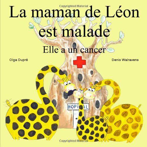 Olga Dupré - La maman de Léon est malade - Preis vom 06.03.2021 05:55:44 h
