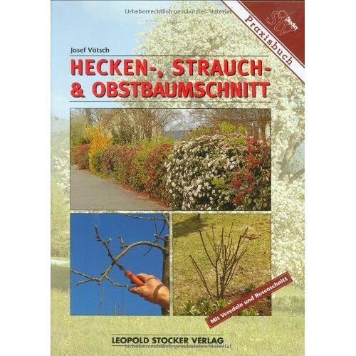 Josef Vötsch - Hecken-, Strauch- und Obstbaumschnitt: Mit Veredeln und Rosenschnitt! - Preis vom 20.10.2020 04:55:35 h