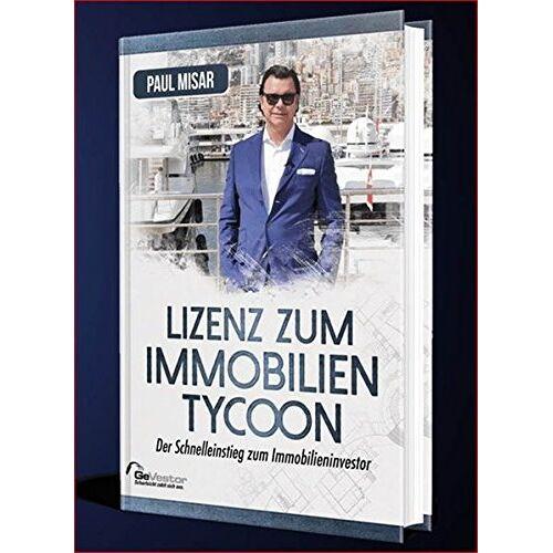Paul Misar - Lizenz zum Immobilientycoon: Der Schnelleinstieg zum Immobilien-Investor - Preis vom 07.05.2021 04:52:30 h