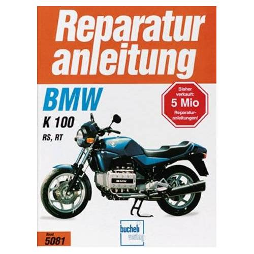 - BMW K 100 RS / K 100 RT ab 1986 (Reparaturanleitungen) - Preis vom 13.05.2021 04:51:36 h