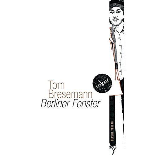 Tom Bresemann - Berliner Fenster: Gedichte - Preis vom 20.10.2020 04:55:35 h