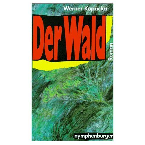 Werner Kopacka - Der Wald - Preis vom 18.04.2021 04:52:10 h