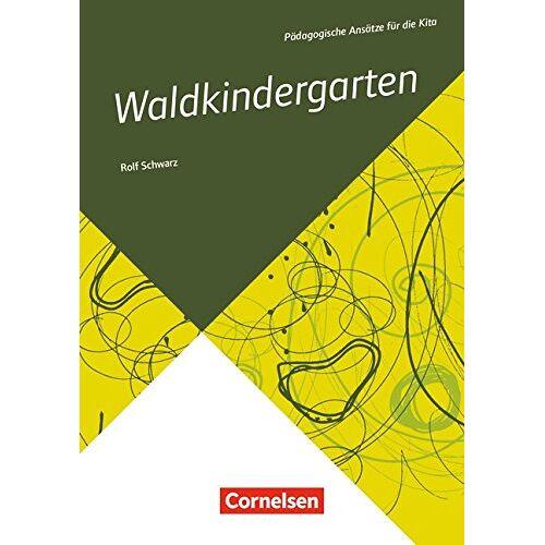 Rolf Schwarz - Pädagogische Ansätze für die Kita / Waldkindergarten - Preis vom 21.10.2020 04:49:09 h