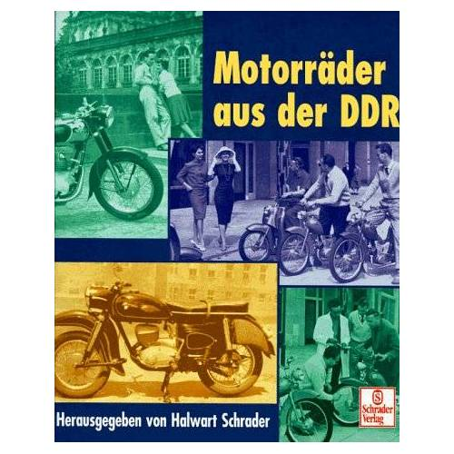 Halwart Schrader - Motorräder aus der DDR. Motorrad-Tests aus dem MOTOR JAHR - Preis vom 29.05.2020 05:02:42 h