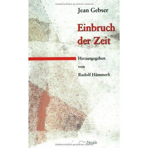 Jean Gebser - Einbruch der Zeit - Preis vom 13.04.2021 04:49:48 h