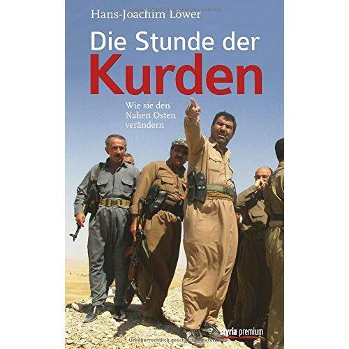 Hans-Joachim Löwer - Die Stunde der Kurden: Wie sie den Nahen Osten verändern - Preis vom 05.09.2020 04:49:05 h