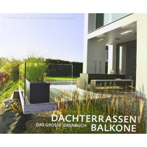 Manuel Sauer - Dachterrassen und Balkone: Das grosse Ideenbuch - Preis vom 20.10.2020 04:55:35 h