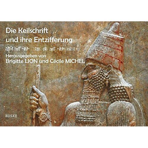 Cécile Michel - Die Keilschrift und ihre Entzifferung - Preis vom 16.10.2019 05:03:37 h