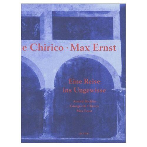Arnold Böcklin - Arnold Böcklin. Giorgio DeChirico. Max Ernst. Reise ins Ungewisse - Preis vom 20.10.2020 04:55:35 h