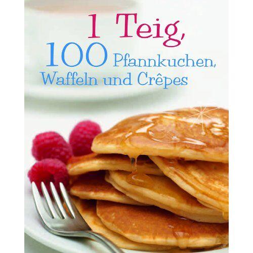 Christine France - 1 Teig, 100 Waffeln, Pfannkuchen und Crepes - Preis vom 20.10.2020 04:55:35 h