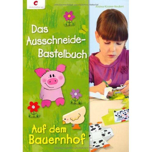 Andrea Küssner-Neubert - Das Ausschneide-Bastelbuch - Auf dem Bauernhof - Preis vom 18.04.2021 04:52:10 h