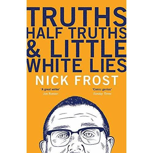 Nick Frost - Truths, Half Truths and Little White Lies - Preis vom 09.04.2021 04:50:04 h