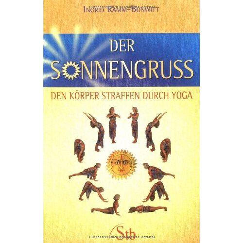 Ingrid Ramm-Bonwitt - Der Sonnengruß - Den Körper straffen durch Yoga - Preis vom 05.09.2020 04:49:05 h