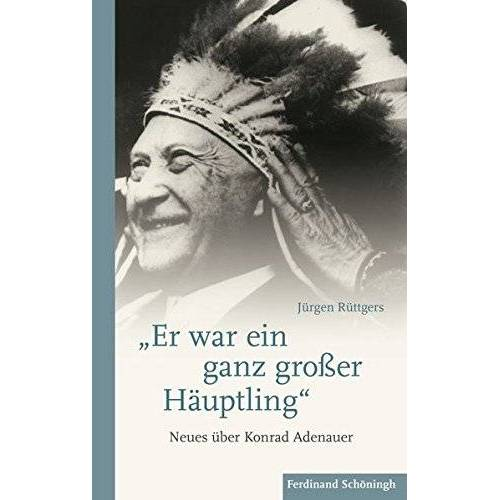 """Rüttgers - """"Er war ein ganz großer Häuptling"""": Neues über Konrad Adenauer - Preis vom 20.10.2020 04:55:35 h"""