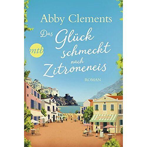 Abby Clements - Das Glück schmeckt nach Zitroneneis - Preis vom 05.01.2021 05:56:35 h