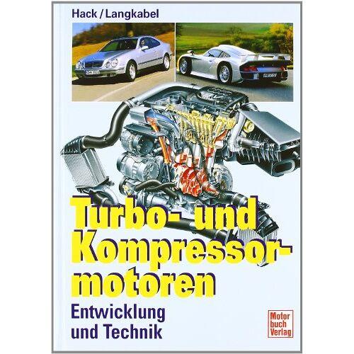 Gert Hack - Turbo- und Kompressormotoren: Entwicklung und Technik: Entwicklung, Technik, Typen - Preis vom 07.05.2021 04:52:30 h