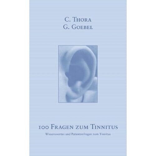 Gerhard Goebel - 100 Fragen zum Tinnitus: Wissenswertes und Patientenfragen zum Tinnitus - Preis vom 06.04.2021 04:49:59 h