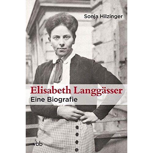 Sonja Hilzinger - Elisabeth Langgässer: Eine Biografie - Preis vom 20.10.2020 04:55:35 h