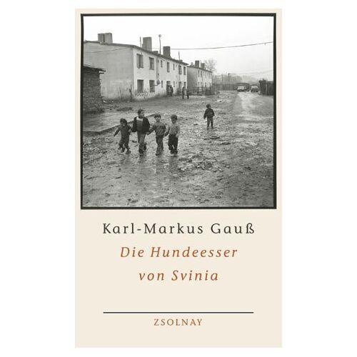 Karl-Markus Gauß - Die Hundeesser von Svinia - Preis vom 15.04.2021 04:51:42 h