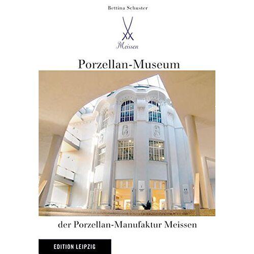 Bettina Schuster - Porzellan-Museum der Porzellan-Manufaktur Meissen - Preis vom 21.10.2020 04:49:09 h