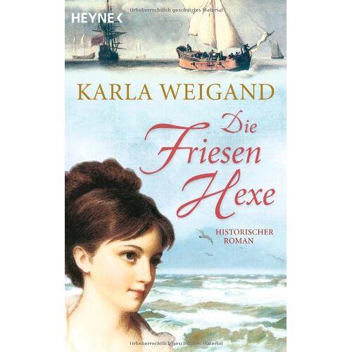 Karla Weigand - Die Friesenhexe: Roman - Preis vom 06.05.2021 04:54:26 h