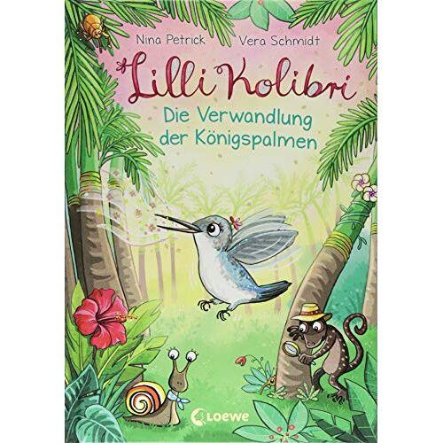 Nina Petrick - Lilli Kolibri - Die Verwandlung der Königspalmen - Preis vom 07.05.2021 04:52:30 h