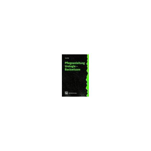 - Pflegeanleitung Urologie. Basiswissen - Preis vom 21.10.2020 04:49:09 h
