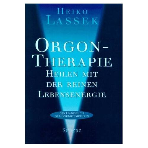 Heiko Lassek - Orgontherapie. Heilen mit der reinen Lebensenergie. (Ein Handbuch der Energiemedizin.) - Preis vom 28.10.2020 05:53:24 h