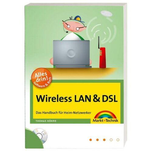 Thomas Köhre - Wireless LAN & DSL - Buch und Software: Das Handbuch für Heim-Netzwerker (Sonstige Bücher M+T) - Preis vom 30.09.2020 04:49:21 h