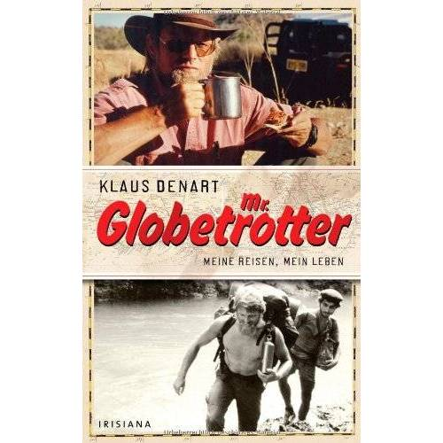 Klaus Denart - Mr. Globetrotter: Meine Reisen, mein Leben - Preis vom 03.05.2021 04:57:00 h