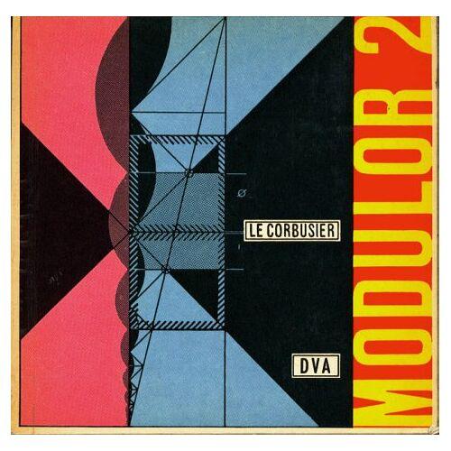 Le Corbusier - Modulor 2 (1955): Fortsetzung von Modulor 1 (1948) - Preis vom 12.04.2021 04:50:28 h