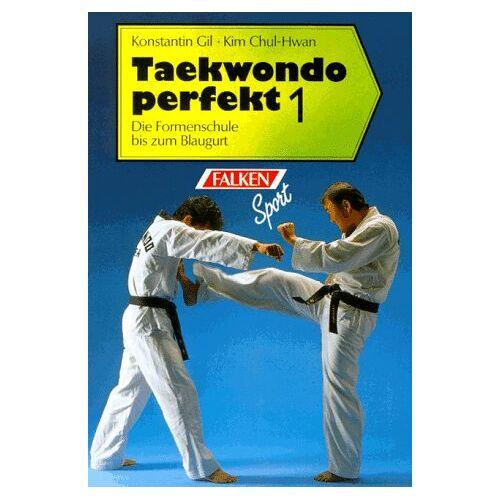 Konstantin Gil - Taekwondo perfekt 1: Die Formenschule bis zum Blaugurt - Preis vom 06.05.2021 04:54:26 h