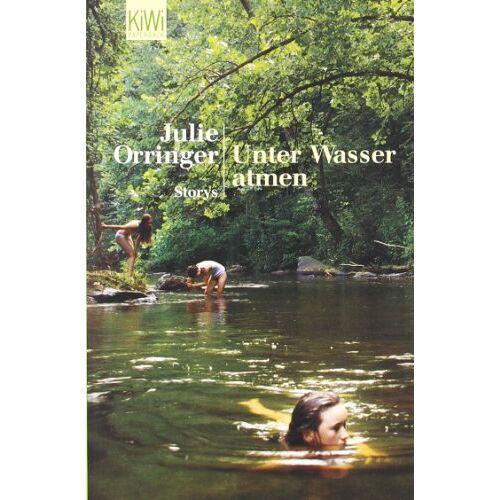 Julie Orringer - Unter Wasser atmen: Storys - Preis vom 19.04.2021 04:48:35 h