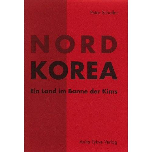 Peter Schaller - Nordkorea: Ein Land im Banne des Kims - Preis vom 25.10.2020 05:48:23 h