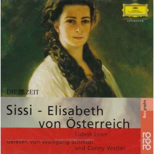Exner Sissi - Elisabeth von Österreich. CD: 24.Dez. 1837 - 10. Sep. 1898 - Preis vom 15.04.2021 04:51:42 h