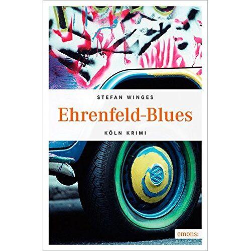 Stefan Winges - Ehrenfeld-Blues (Köln-Krimi) - Preis vom 14.04.2021 04:53:30 h