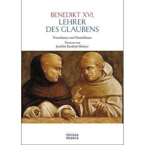 Benedikt XVI. - Lehrer des Glaubens: Franziskaner und Dominikaner - Preis vom 21.11.2019 05:59:20 h