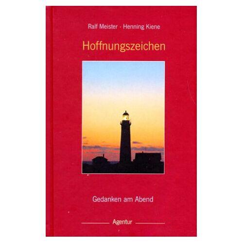 Henning Kiene - Hoffnungszeichen. Gedanken am Abend - Preis vom 03.05.2021 04:57:00 h