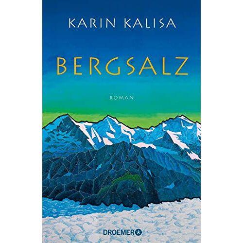 Karin Kalisa - Bergsalz: Roman - Preis vom 17.04.2021 04:51:59 h