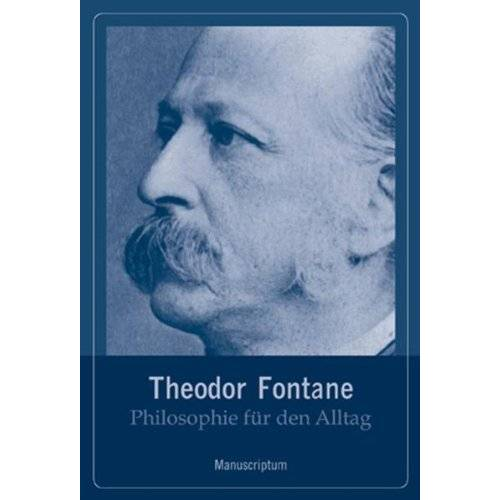 Theodor Fontane - Philosophie für den Alltag. Theodor Fontane - Preis vom 18.04.2021 04:52:10 h